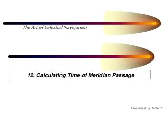 12. Calculating Time of Meridian Passage