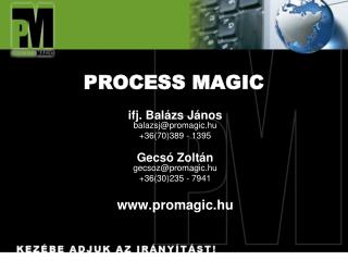 PROCESS MAGIC