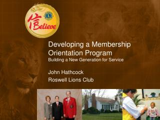Developing a Membership Orientation Program Building a New Generation for Service