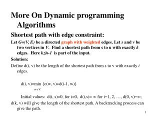More On Dynamic programming Algorithms Shortest path with edge constraint: