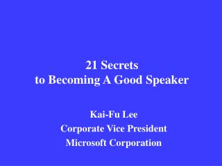 21 Secrets  to Becoming A Good Speaker
