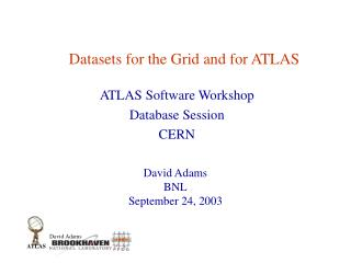 Datasets for the Grid and for ATLAS