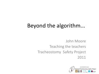 Beyond the algorithm...