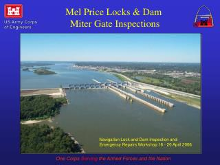 Mel Price Locks & Dam  Miter Gate Inspections