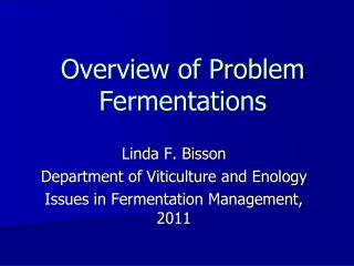 Overview of Problem Fermentations