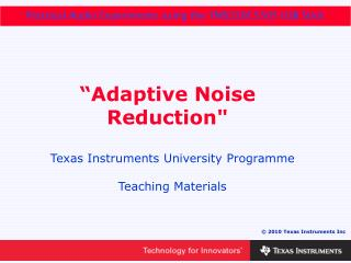 """Adaptive Noise Reduction"""