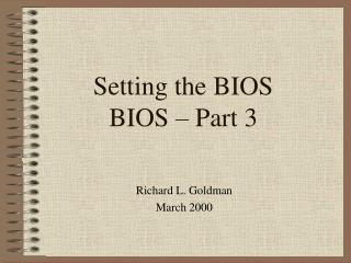 Setting the BIOS BIOS – Part 3