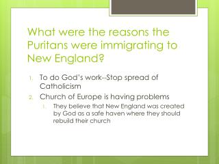 What were the reasons the Puritans were immigrating to New England?