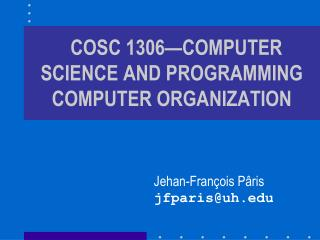 COSC 1306 COMPUTER LITERACY FOR SCIENCE MAJORS