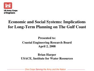 Economic and Social Systems: Implications for Long-Term Planning on The Gulf Coast