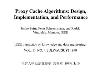 Proxy Cache Algorithms: Design, Implementation, and Performance