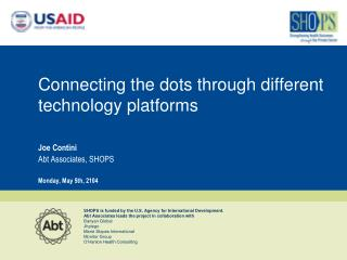 Connecting  the dots through different technology  platforms