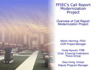 FFIEC s Call Report Modernization Project