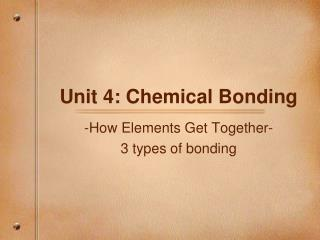 Unit 4: Chemical Bonding