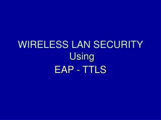 WIRELESS LAN SECURITY  Using