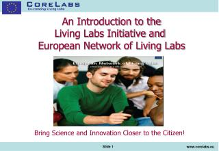An Introduction to the Living Labs Initiative and  European Network of Living Labs