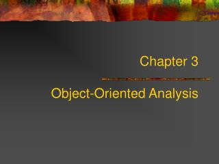 Chapter 3 Object-Oriented Analysis
