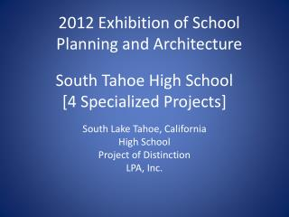 South Tahoe High School [4 Specialized Projects]