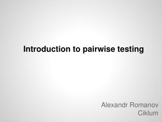 Introduction to pairwise testing