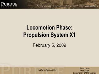 Locomotion Phase: Propulsion System X1