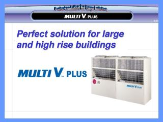 Perfect solution for large  and high rise buildings