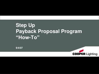 "Step Up  Payback Proposal Program ""How-To"" 9/4/07"