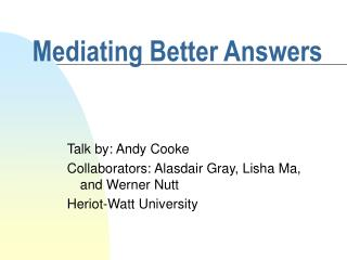 Mediating Better Answers