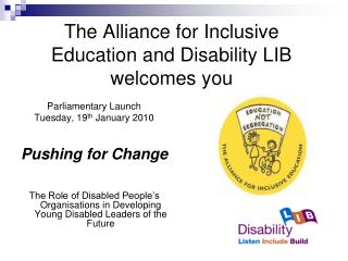 The Alliance for Inclusive Education and Disability LIB welcomes you