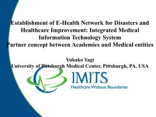 Establishment of E-Health Network for Disasters and Healthcare Improvement: Integrated Medical Information Technology Sy