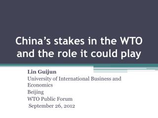 China's stakes in the WTO and the role it could play