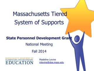 Massachusetts Tiered  System of Supports State Personnel Development Grant  National Meeting