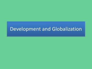 Development and Globalization