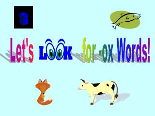 Let's                for -ox Words!