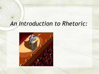 An Introduction to Rhetoric: