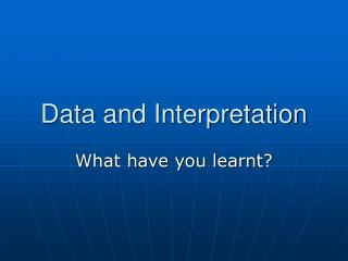 Data and Interpretation