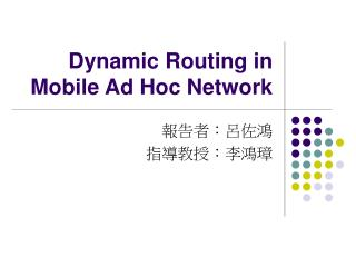 Dynamic Routing in Mobile Ad Hoc Network