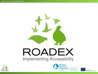The ROADEX phases   Facts     Partners   Consultancy and Knowledge Centre   Demonstration Projects