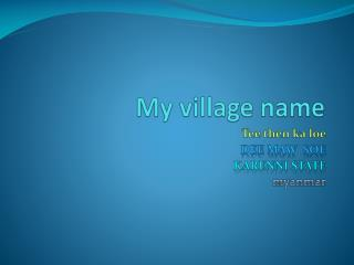 My village name