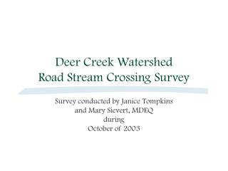 Deer Creek Watershed Road Stream Crossing Survey