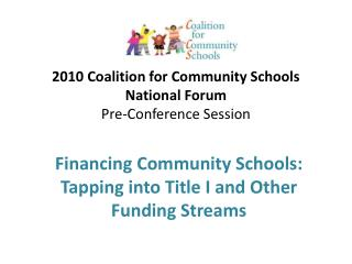 2010 Coalition for Community Schools National Forum Pre-Conference Session