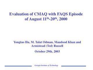 Evaluation of CMAQ with FAQS Episode of August 11 th -20 th , 2000