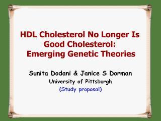HDL Cholesterol No Longer Is Good Cholesterol: Emerging Genetic Theories