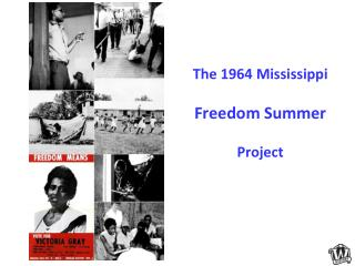 The 1964 Mississippi  Freedom Summer Project