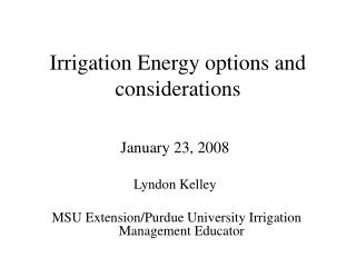 Irrigation Energy options and considerations