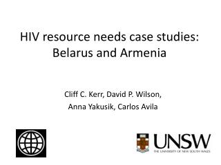 HIV  resource  needs case studies: Belarus and Armenia