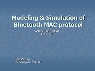 Modeling & Simulation of Bluetooth MAC protocol