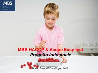 MBS HACCP & Acque Easy test Progetto Industriale
