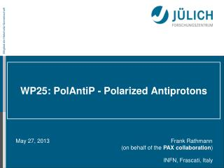 WP25:  PolAntiP  - Polarized Antiprotons