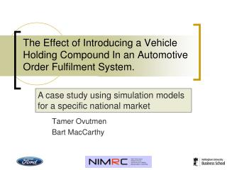 The Effect of Introducing a Vehicle Holding Compound In an Automotive Order Fulfilment System.