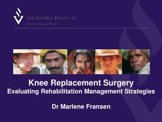 Knee Replacement Surgery Evaluating Rehabilitation Management Strategies Dr Marlene Fransen